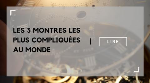 les-3-montres-les-plus-compliquees-au-monde-blog-lovetime