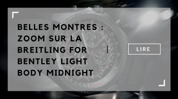 les-nouveautes-zoom-sur-la-montre-breitling-for-bentley-light-body-midnight-lovetime-montres-luxe-