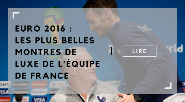 euro-2016-les-plus-belles-montres-de-luxe-de-lequipe-de-france-blog-montres-lovetime